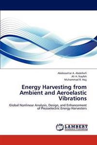 Energy Harvesting from Ambient and Aeroelastic Vibrations