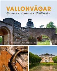Vallonvägar : en vecka i svenska Vallonien