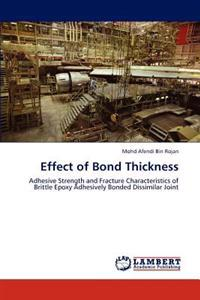 Effect of Bond Thickness