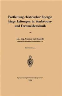 Fortleitung Elektrischer Energie Langs Leitungen in Starkstrom- Und Fernmeldetechnik