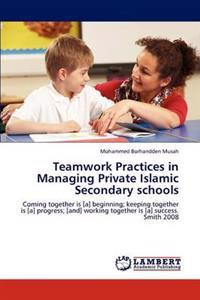 Teamwork Practices in Managing Private Islamic Secondary Schools