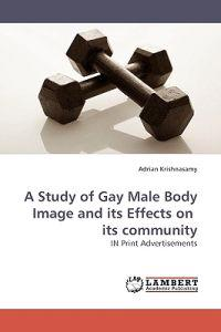 A Study of Gay Male Body Image and Its Effects on Its Community