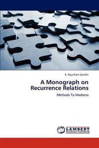 A Monograph on Recurrence Relations