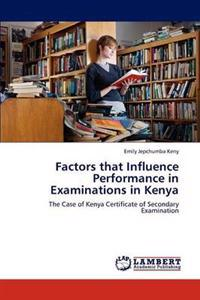 Factors That Influence Performance in Examinations in Kenya