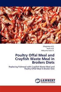 Poultry Offal Meal and Crayfish Waste Meal in Broilers Diets