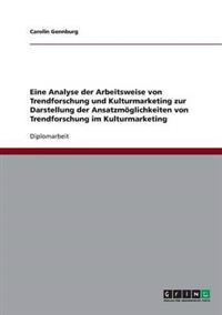 Die Verknupfung Von Trendforschung Und Kulturmarketing. Analyse Und Ansatzmoglichkeiten