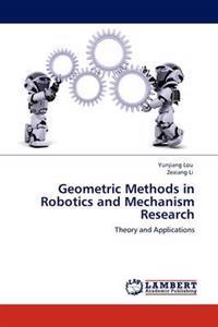 Geometric Methods in Robotics and Mechanism Research