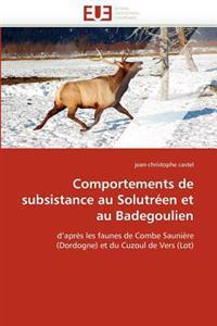 Comportements de Subsistance Au Solutr�en Et Au Badegoulien