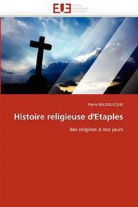 Histoire Religieuse d''etaples