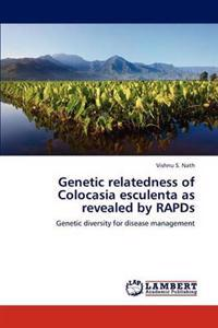 Genetic Relatedness of Colocasia Esculenta as Revealed by Rapds