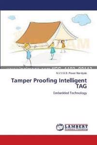 Tamper Proofing Intelligent Tag