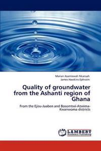 Quality of Groundwater from the Ashanti Region of Ghana