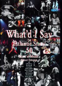 What'd I Say: The Atlantic Story 50 Years of Music
