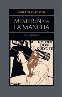 Mesteren fra La Mancha - Morten Claussen | Inprintwriters.org