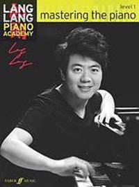 Lang Lang Piano Academy -- Mastering the Piano: Level 1