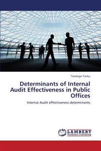 Determinants of Internal Audit Effectiveness in Public Offices