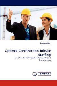 Optimal Construction Jobsite Staffing