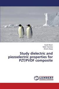 Study Dielectric and Piezoelectric Properties for Pzt/Pvdf Composite