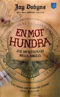En mot hundra : jag infiltrerade Hells Angels