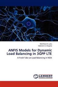 Anfis Models for Dynamic Load Balancing in 3gpp Lte