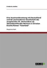 """Eine Auseinandersetzung Mit Christian Krachts Roman """"Faserland"""""""
