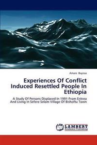 Experiences of Conflict Induced Resettled People in Ethiopia