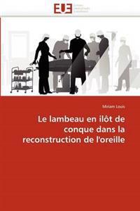 Le Lambeau En Ilot de Conque Dans La Reconstruction de L''Oreille