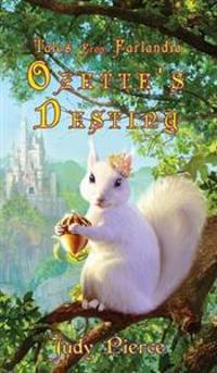 Ozette's Destiny (Tales from Farlandia) (Book 1)