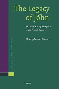The Legacy of John: Second-Century Reception of the Fourth Gospel