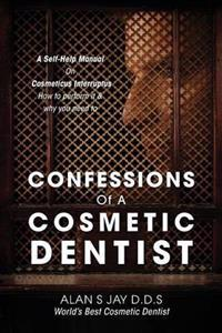 Confessions of a Cosmetic Dentist