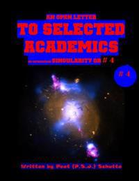 An Open Letter to Selected Academics # 4: Discovering Singularity