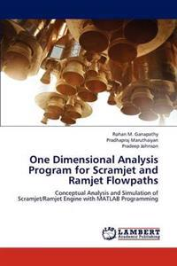 One Dimensional Analysis Program for Scramjet and Ramjet Flowpaths