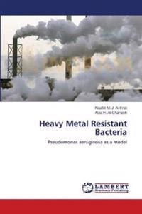 Heavy Metal Resistant Bacteria