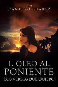 I. Óleo Al Poniente