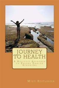 Journey to Health: A Holistic Approach to Ehlers Danlos Syndrome