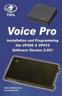 TCL Voicepro Installation and Programming Vp206 & Vp412: Voicemail and Automated Attendant Programming/Installation Guide for the Voicepro Small Busin