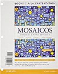 Mosaicos: Spanish as a World Language, Books a la Carte Plus Mylab Spanish with Etext (Multi-Semester Access) -- Access Card Pac