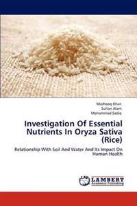 Investigation of Essential Nutrients in Oryza Sativa (Rice)