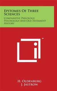 Epitomes of Three Sciences: Comparative Philology, Psychology and Old Testament History