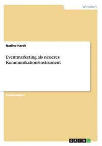 Eventmarketing ALS Neueres Kommunikationsinstrument