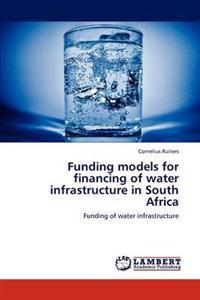 Funding Models for Financing of Water Infrastructure in South Africa