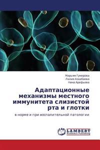 Adaptatsionnye Mekhanizmy Mestnogo Immuniteta Slizistoy Rta I Glotki