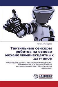 Taktil'nye Sensory Robotov Na Osnove Mekhanolyuminestsentnykh Datchikov
