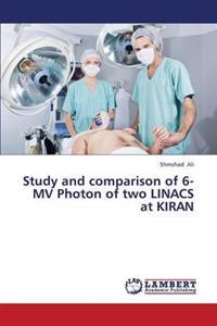 Study and Comparison of 6-Mv Photon of Two Linacs at Kiran