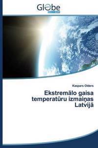 Ekstremalo Gaisa Temperataru Izmainas Latvij
