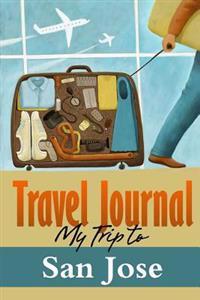 Travel Journal: My Trip to San Jose
