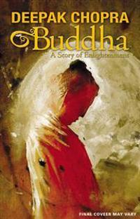 Deepak Chopras Buddha A Story of Enlightnment