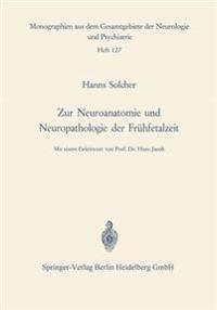 Zur Neuroanatomie Und Neuropathologie Der Fr�hfetalzeit