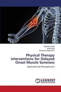 Physical Therapy Interventions for Delayed Onset Muscle Soreness