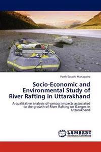 Socio-Economic and Environmental Study of River Rafting in Uttarakhand
